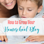 How to Grow Your Homeschool Blog... via bloggingsuccessfully.com