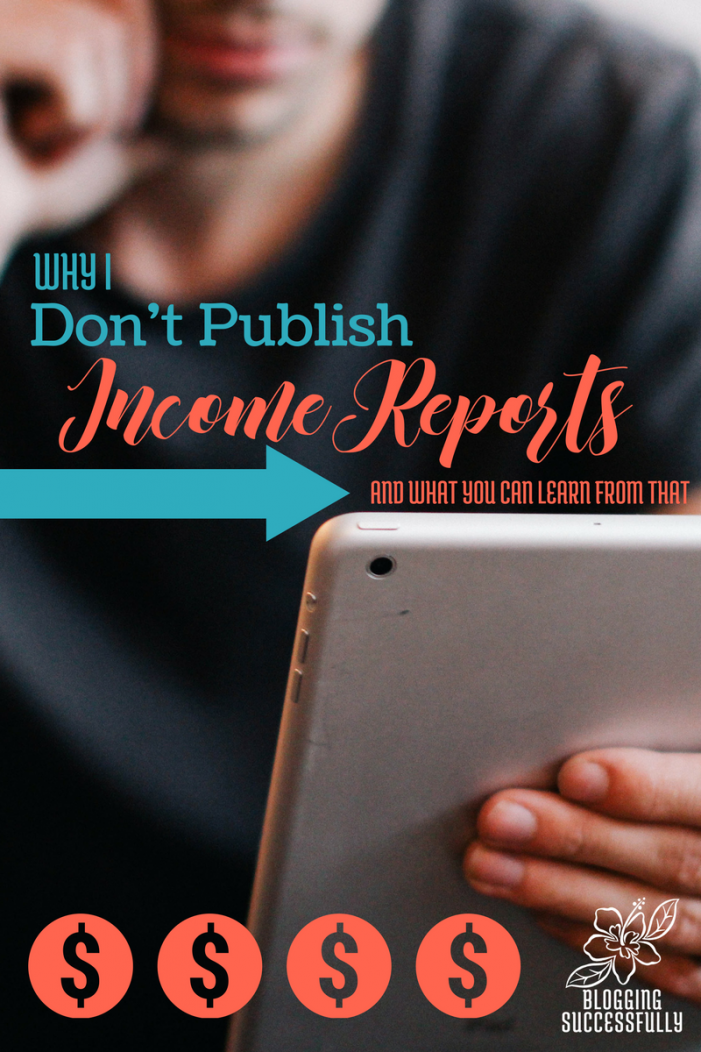 Why I don't Publish Income Reports via Blogging Successfully