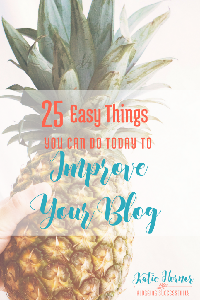 25 Easy Things You can do TODAY to Improve Your Blog via BloggingSuccesfully.com