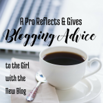 Advice to the New girl with the blog via blogging successfully