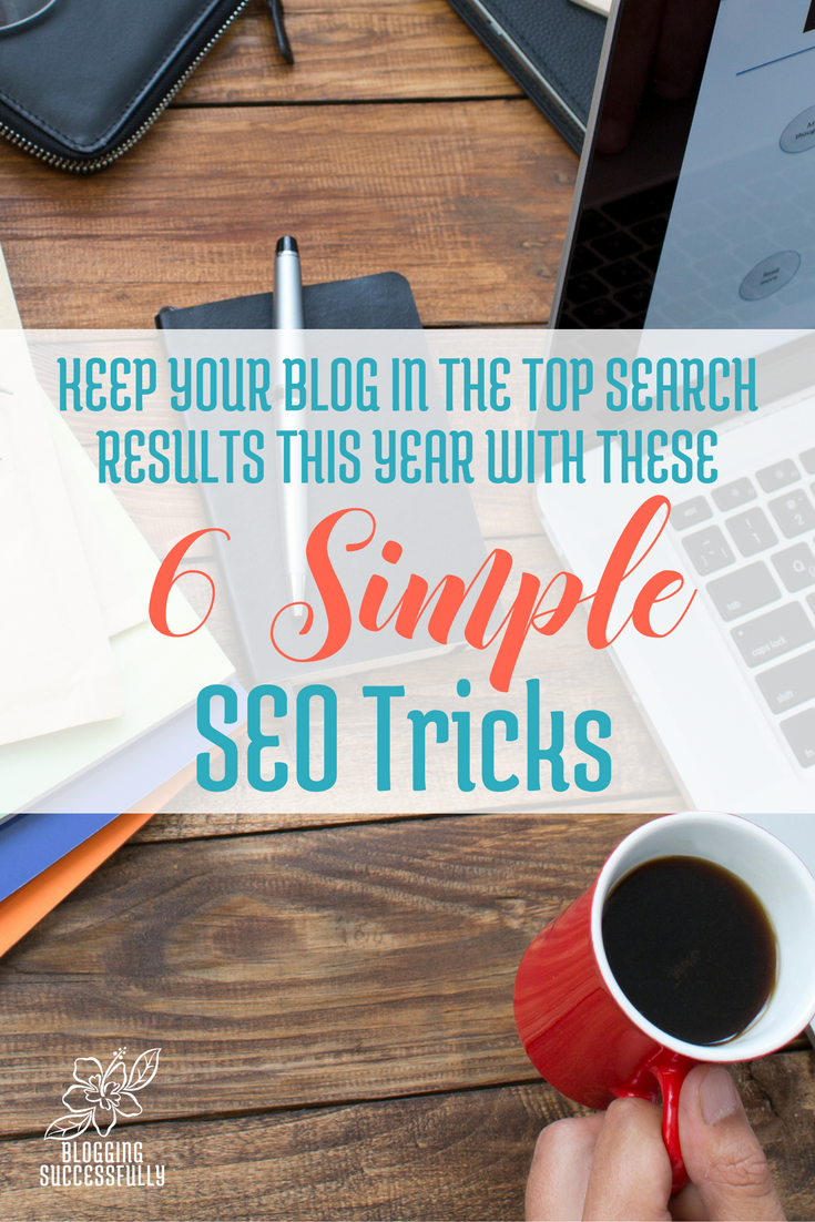 6 Simple SEO Tricks via Blogging Successfully