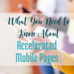 Accelerated Mobile Pages Concerns, via bloggingsuccessfully.com