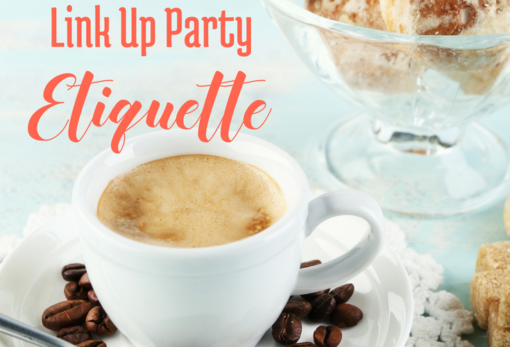 Link Up Party Etiquette for Bloggers, via bloggingsuccessfully.com