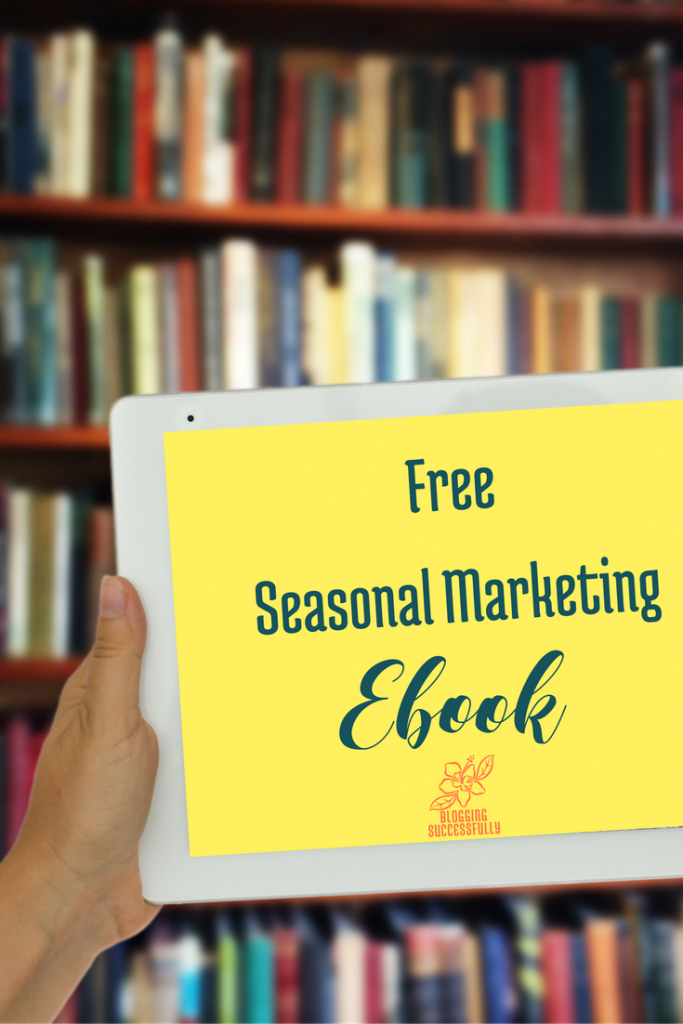 Free Seasonal Marketing Ebook via bloggingsuccessfully.com