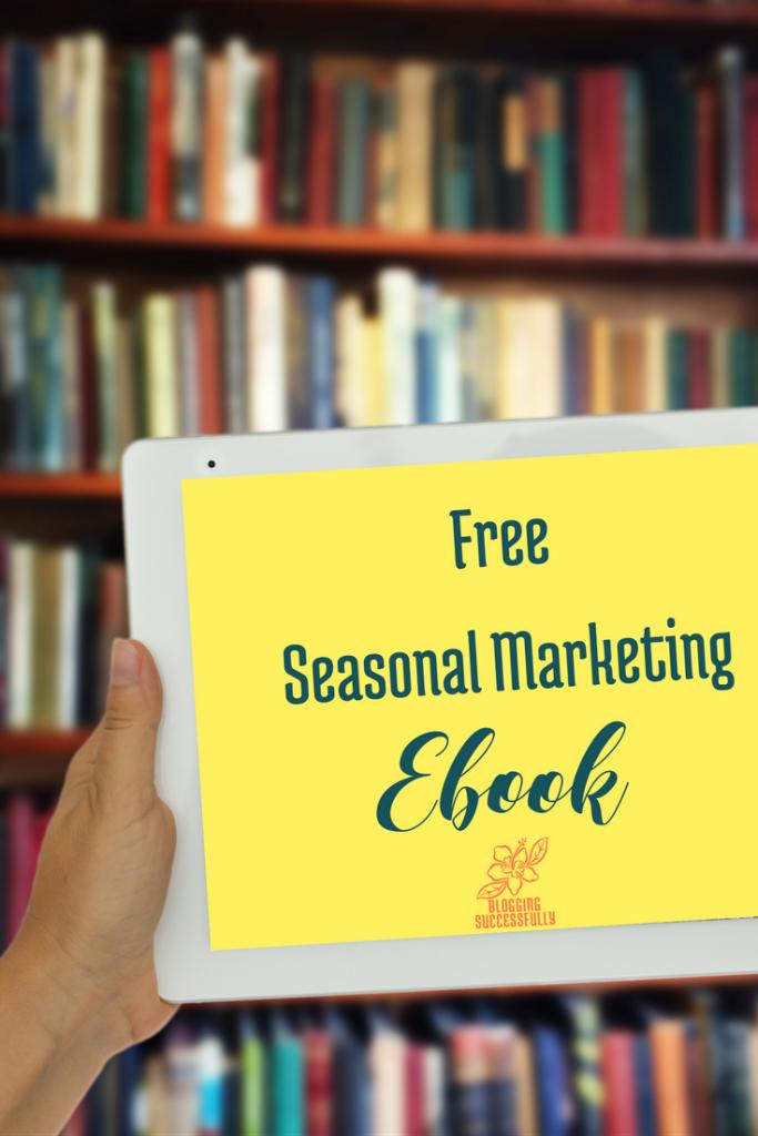 Free Seasonal Marketing Ebook via bloggingsuccessfully.com