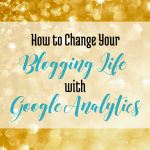 How to change your Blogging Life with Google Analytics via Blogging Successfully