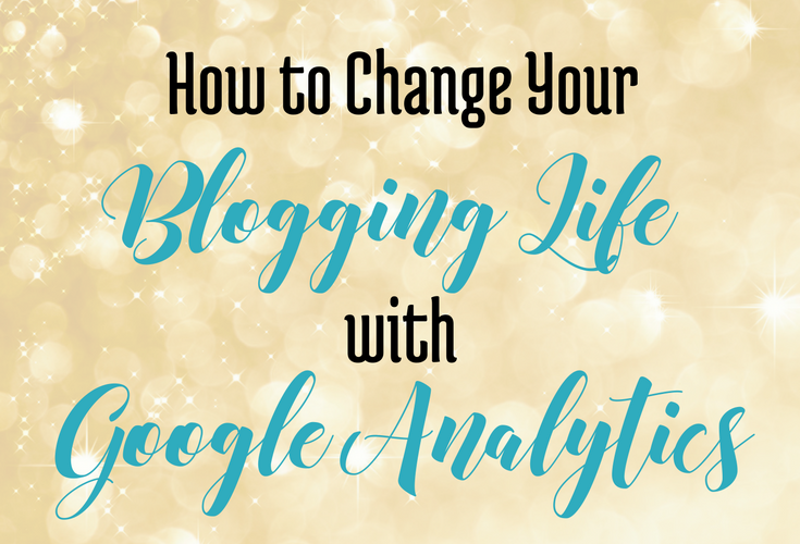 How to Change Your Blogging Life with Google Analytics