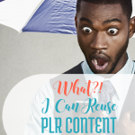 Reuse PLR Content via Blogging Successfully
