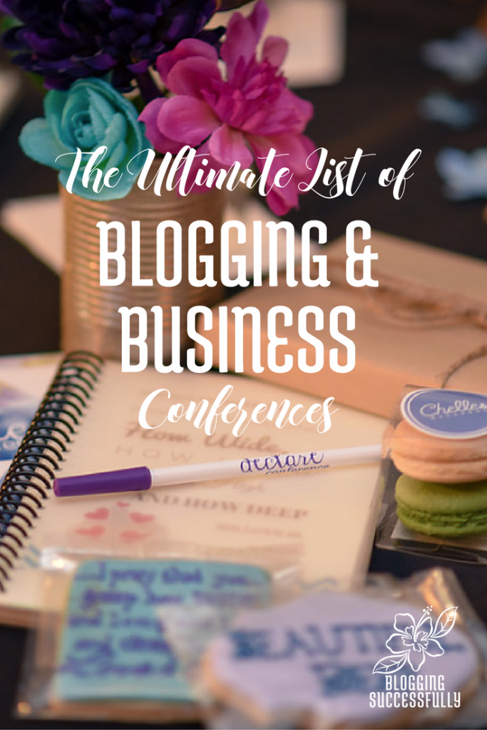 The Ultimate list of Blogging and Business Conferences