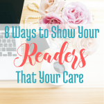 8 Ways to Show Your Readers That You Care via BloggingSuccessfully.com
