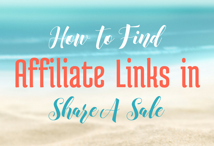 How to Find Affiliate Links in ShareASale (Tutorial)