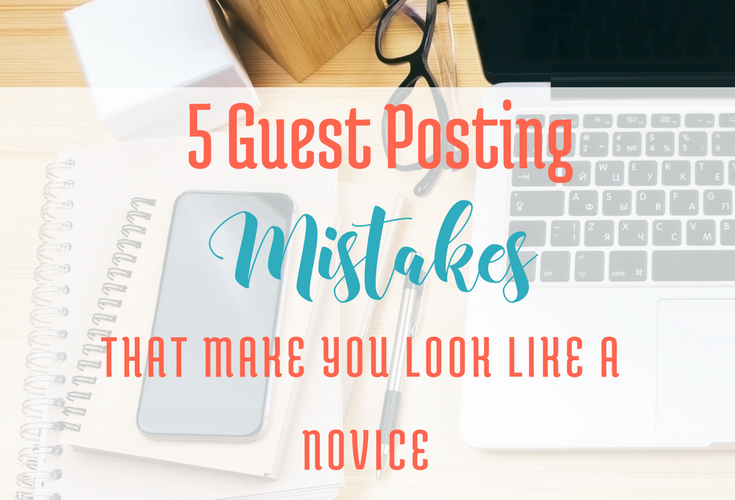 5 Guest Posting Mistakes That Make You Look Like a Novice... via bloggingsuccessfully.com