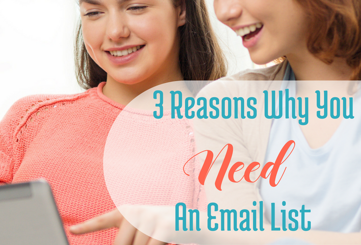 3 Reasons Why You Need an Email List
