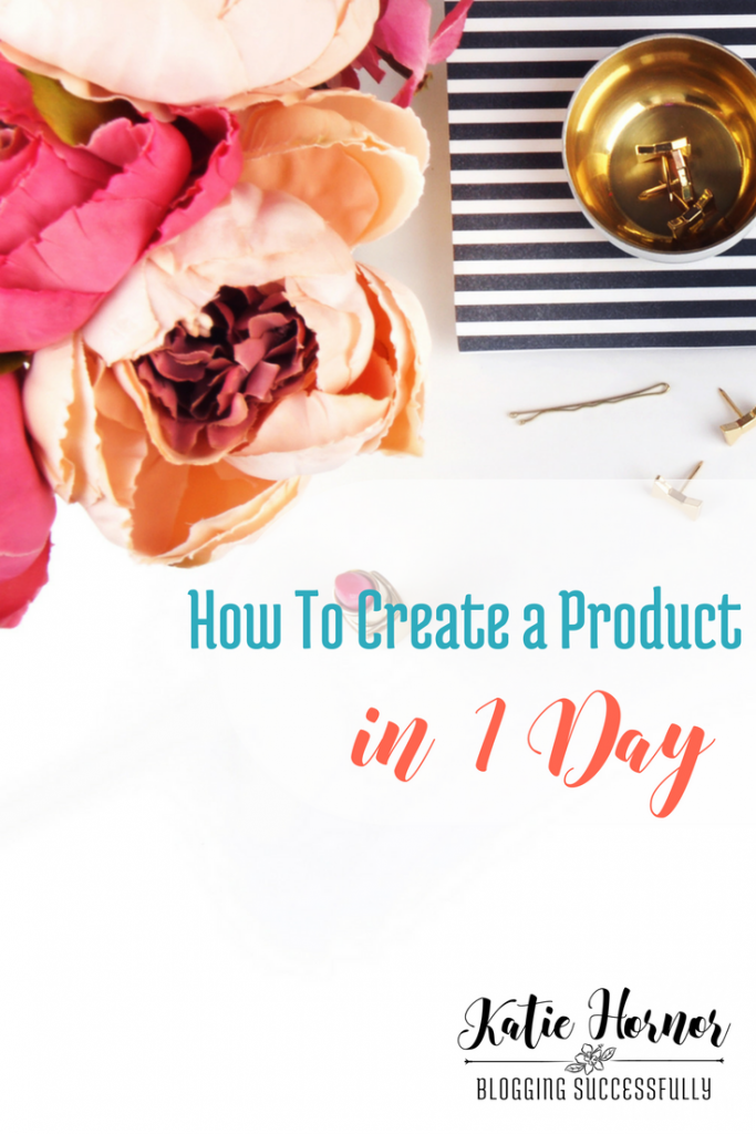 How to Create a Product in 1 Day... via bloggingsuccessfully.com