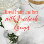 How to Create Loyal Fans with Facebook Groups via handprintlegacy.com