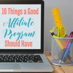 10 Things Good Affiliate Programs Should Have via BloggingSuccessfully.com