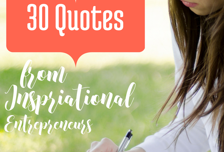 30 Inspiring Quotes for Entrepreneurs