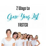 2 Ways to Grow Your List Faster via BloggingSuccessfully.com