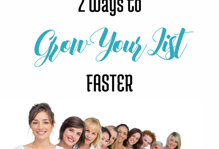 Two Ways to Grow Your List Faster