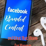facebook branded content and what that means for bloggers via bloggingsuccessfully.com