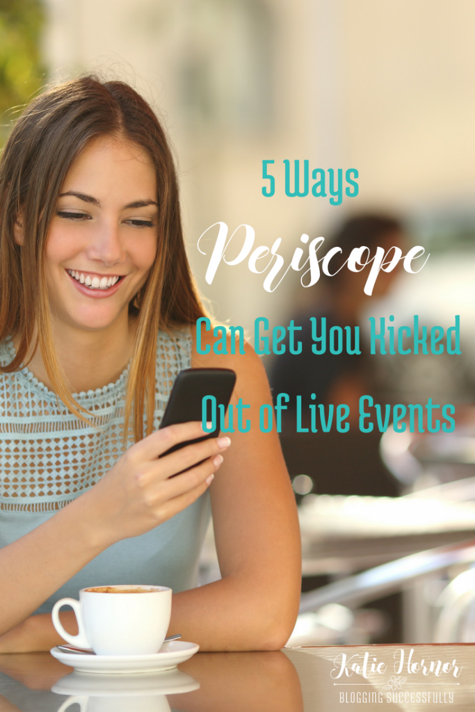 5 Ways Periscope can you kicked out of Live Events, and How to Avoid it, via handprintlegacy.com
