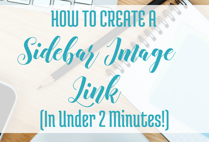 How to Create a Sidebar Image Link in under 2 minutes via bloggingsuccessfully.com