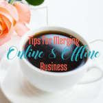 Tips for Merging Your Online and Offline Business via BloggingSuccessfully.com