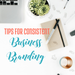 Tips for Consistent Business Branding via handprintlegacy.com
