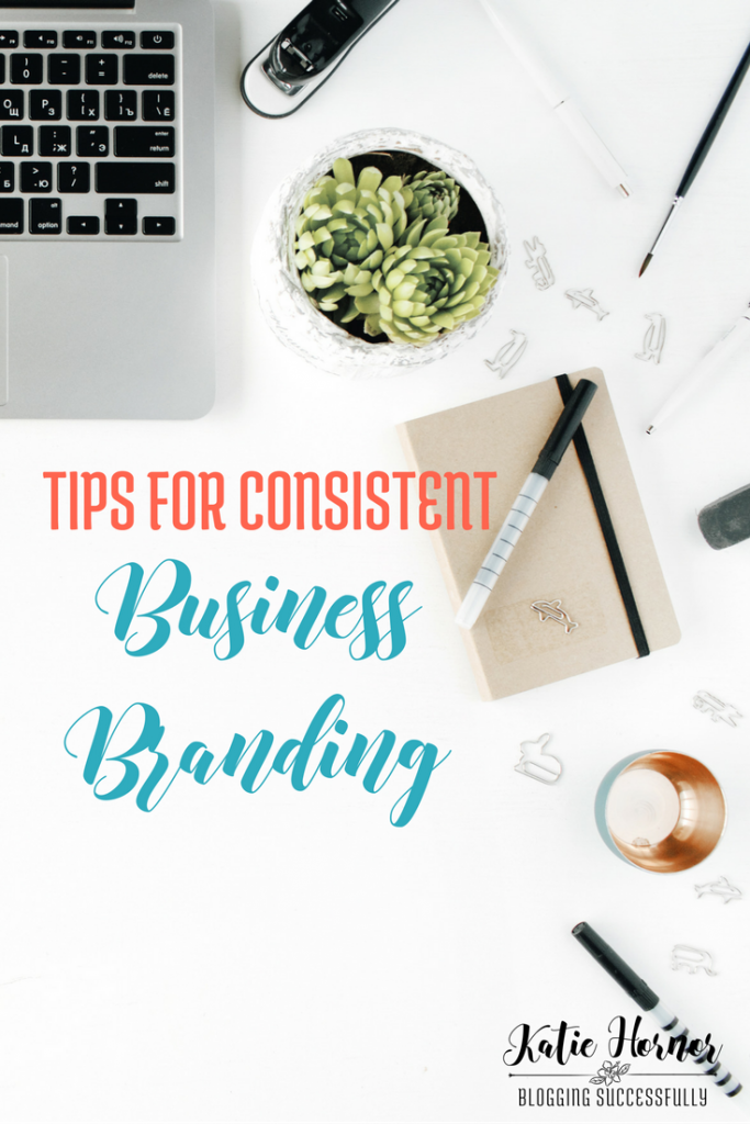 Tips for Consistent Business Branding via bloggingsuccessfully.com
