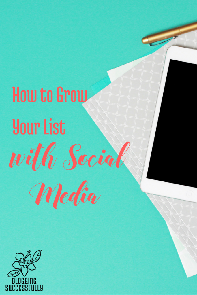 How to Grow Your List With Social Media via bloggingsuccessfully.com