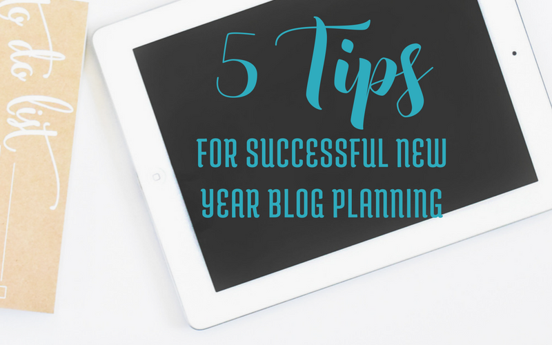 5 Tips for New Year Blog Planning