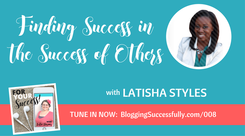 for your success podcast with Latisha Styles
