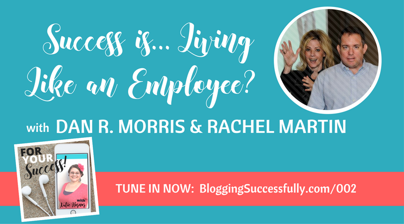 for your success podcast 002 Dan R. Morris and Rachel Marie Martin