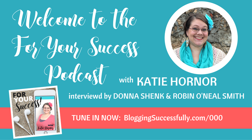 for your success podcast 000 Katie Hornor