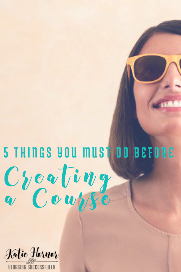 5 things you must do before creating an online course, bloggingsuccessfully.com