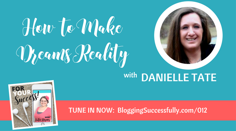Danielle Tate: Making Dreams Reality, For Your Success Podcast via handprintlegacy.com
