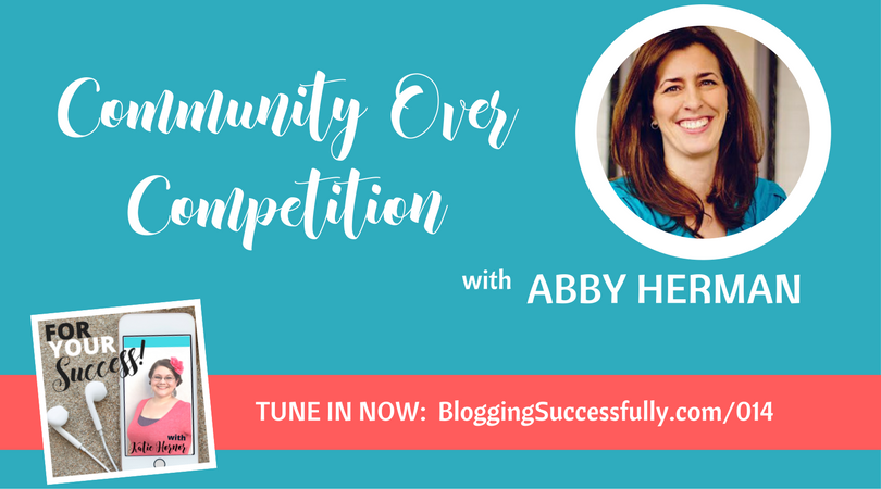 Abby Herman: Community Over Competition, For Your Success Podcast via handprintlegacy.com