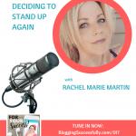 Rachel Martin, Deciding to Stand Up Again, foryoursuccesspodcast.com