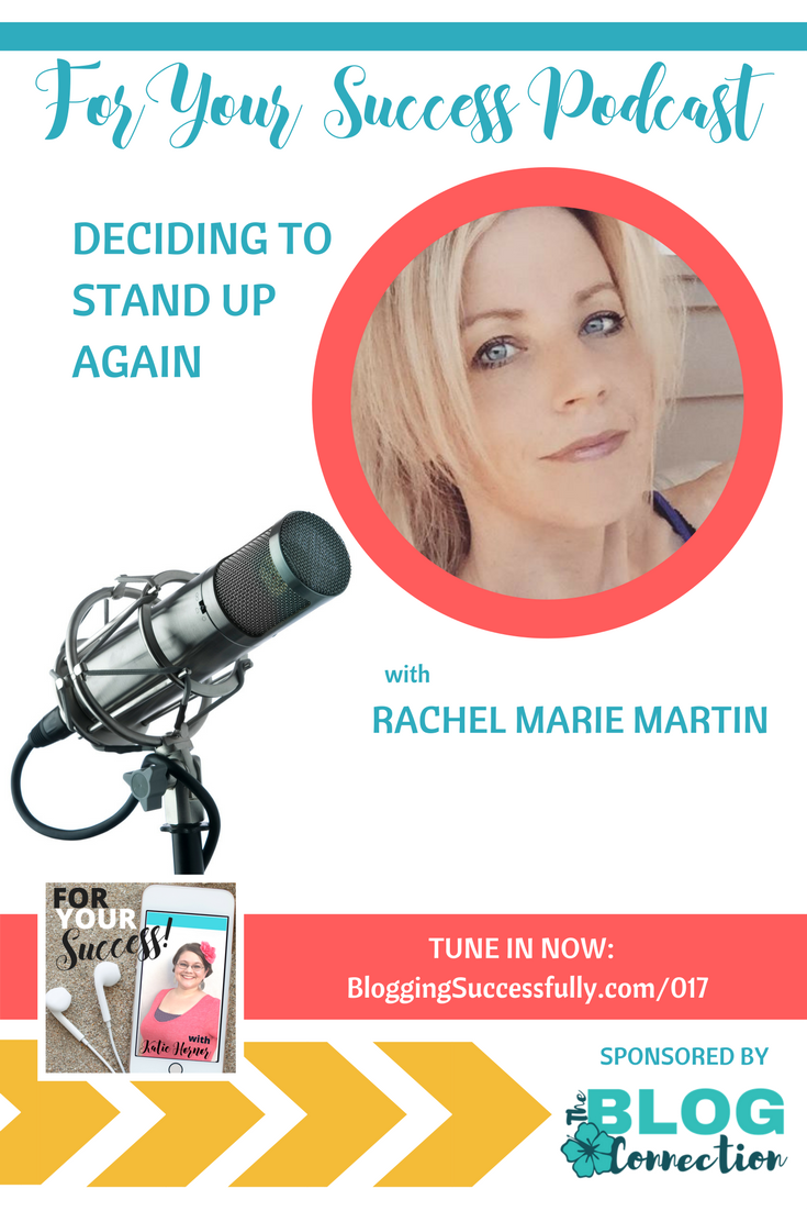 Rachel Martin, Deciding to Stand Up Again, foryoursuccesspodcast.com