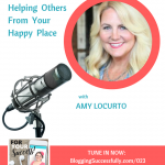 Amy Locurto: Helping Others From Your Happy Place, ForYourSuccess Podcast 023