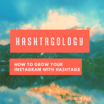 hashtagology: How to Grow Your Instagram with Hashtags via handprintlegacy.com