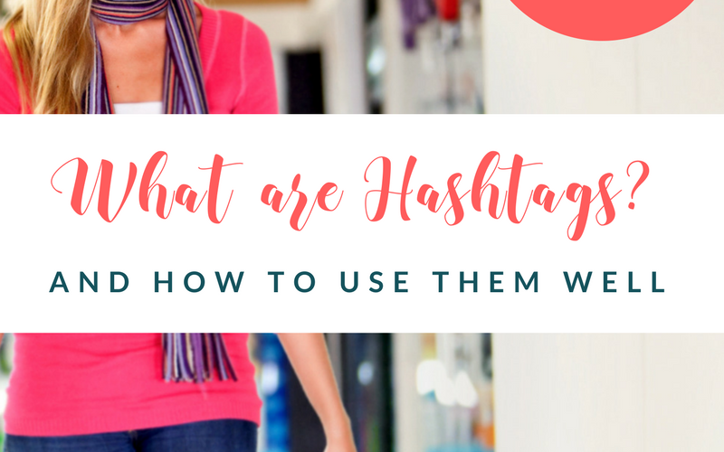 What are Hashtags?: Tips for Using them Well