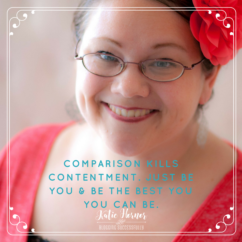 Comparison kills contentment just be you and be the best you you can be katie hornor