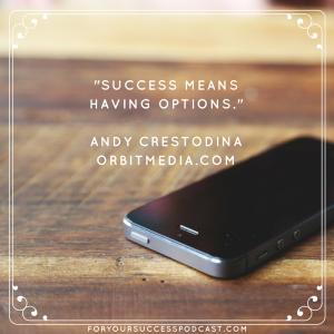 Success means having options. Andy Crestodina foryoursuccesspodcast.com