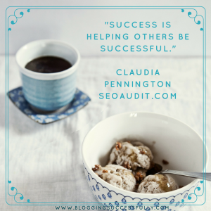 Success is helping others be successful. Claudia Pennington foryoursuccesspodcast.com