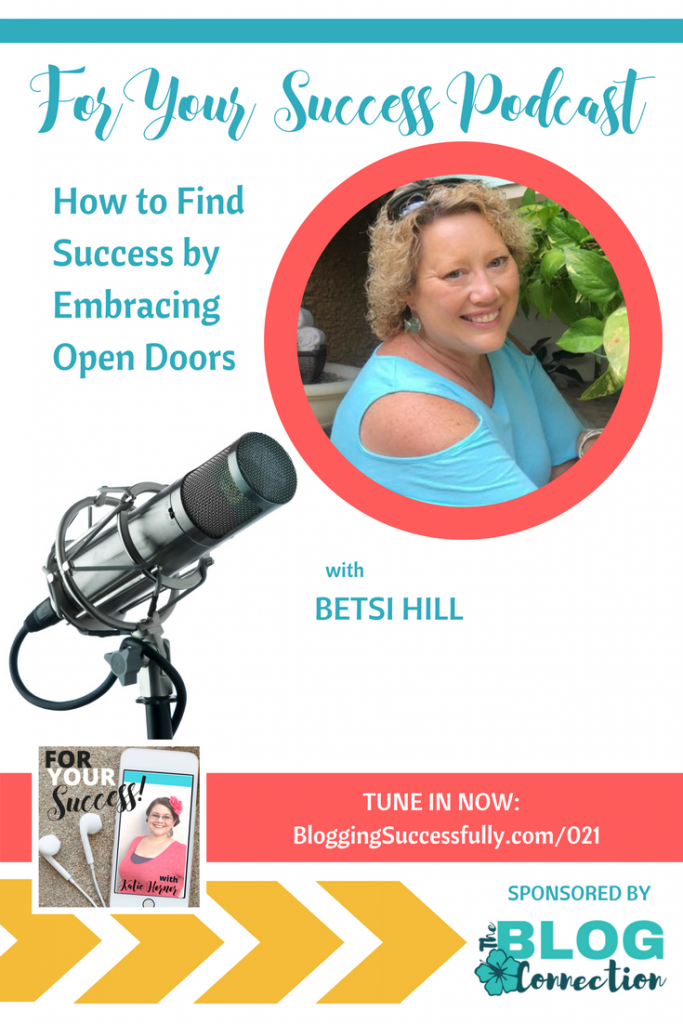 Find Blogging Success, Foryoursuccesspodcast.com episode 021 with Betsi Hill