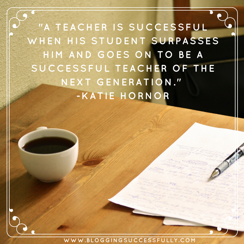A teacher is successful when...Katie Hornor
