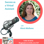 For Your Success podcast with Alexis Mathews, on virtual assisting successfully