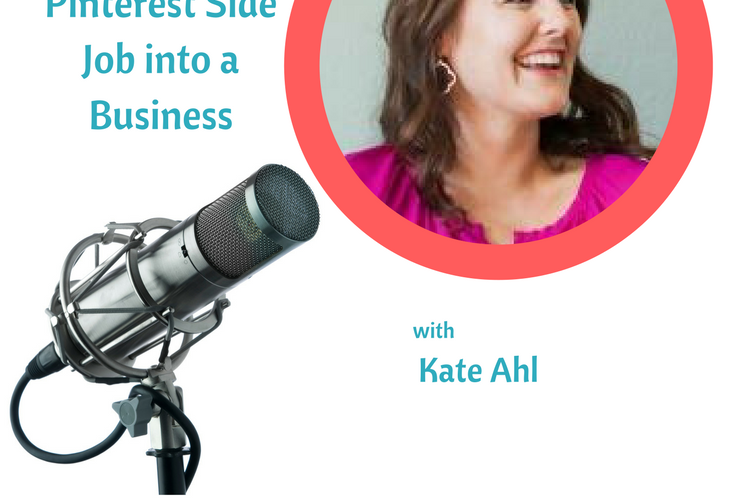 A Pinterest Business with Kate Ahl