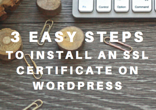 Avoid the Not Secure website warning: 3 easy steps to install ssl certificate on wordpress